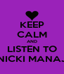 KEEP CALM AND LISTEN TO NICKI MANAJ - Personalised Poster A4 size