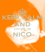 KEEP CALM AND LISTEN TO NICO  - Personalised Poster A4 size