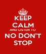 KEEP CALM AND LISTEN TO NO DON'T STOP - Personalised Poster A4 size