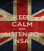 KEEP CALM AND LISTEN TO NSA - Personalised Poster A4 size
