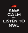 KEEP CALM AND LISTEN TO NWL - Personalised Poster A4 size