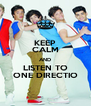 KEEP CALM AND LISTEN TO ONE DIRECTIO - Personalised Poster A4 size