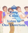 Keep Calm AND listen to One Direction - Personalised Poster A4 size