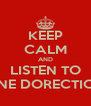 KEEP CALM AND LISTEN TO ONE DORECTION - Personalised Poster A4 size