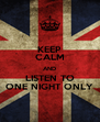 KEEP CALM AND LISTEN TO ONE NIGHT ONLY - Personalised Poster A4 size