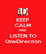 KEEP CALM AND  LISTEN TO OneDirection - Personalised Poster A4 size