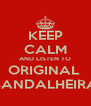 KEEP CALM AND LISTEN TO ORIGINAL  BANDALHEIRA - Personalised Poster A4 size