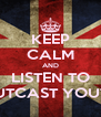 KEEP CALM AND LISTEN TO OUTCAST YOUTH - Personalised Poster A4 size