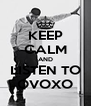 KEEP CALM AND LISTEN TO OVOXO - Personalised Poster A4 size