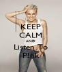 KEEP CALM AND Listen To P!nk - Personalised Poster A4 size