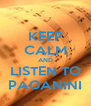 KEEP CALM AND LISTEN TO PAGANINI - Personalised Poster A4 size