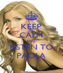 KEEP CALM AND LISTEN TO PAOLA - Personalised Poster A4 size
