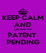 KEEP CALM AND LISTEN TO PATENT  PENDING - Personalised Poster A4 size