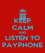 KEEP CALM AND LISTEN TO PAYPHONE - Personalised Poster A4 size