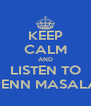 KEEP CALM AND LISTEN TO PENN MASALA - Personalised Poster A4 size