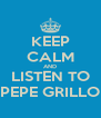 KEEP CALM AND LISTEN TO PEPE GRILLO - Personalised Poster A4 size