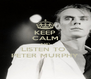KEEP CALM AND LISTEN TO  PETER MURPHY - Personalised Poster A4 size