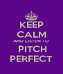 KEEP CALM AND LISTEN TO  PITCH PERFECT - Personalised Poster A4 size