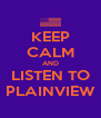 KEEP CALM AND LISTEN TO PLAINVIEW - Personalised Poster A4 size