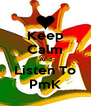 Keep Calm And Listen To PmK - Personalised Poster A4 size