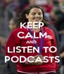 KEEP CALM AND  LISTEN TO PODCASTS - Personalised Poster A4 size