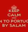 KEEP CALM AND LISTEN TO PORTUGALIA BY SALAM - Personalised Poster A4 size