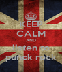 KEEP CALM AND listen to punck rock - Personalised Poster A4 size