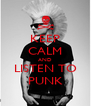 KEEP CALM AND LISTEN TO PUNK - Personalised Poster A4 size