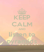 KEEP CALM AND listen to pyramids - Personalised Poster A4 size