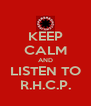 KEEP CALM AND LISTEN TO R.H.C.P. - Personalised Poster A4 size