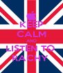 KEEP CALM AND LISTEN TO  RACHY  - Personalised Poster A4 size