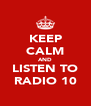 KEEP CALM AND LISTEN TO RADIO 10 - Personalised Poster A4 size