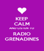 KEEP CALM AND LISTEN TO RADIO GRENADINES - Personalised Poster A4 size