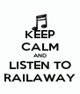 KEEP CALM AND LISTEN TO RAILAWAY - Personalised Poster A4 size