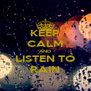 KEEP CALM AND LISTEN TO RAIN - Personalised Poster A4 size