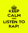 KEEP CALM AND LISTEN TO RAP! - Personalised Poster A4 size