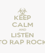 KEEP CALM AND LISTEN TO RAP ROCK - Personalised Poster A4 size