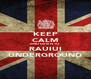 KEEP CALM AND LISTEN TO RAUIUI UNDERGROUND - Personalised Poster A4 size