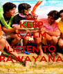 KEEP CALM AND LISTEN TO RAWAYANA - Personalised Poster A4 size