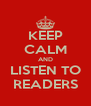 KEEP CALM AND LISTEN TO READERS - Personalised Poster A4 size