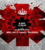 KEEP CALM AND LISTEN TO RED HOT CHILI PEPPERS - Personalised Poster A4 size
