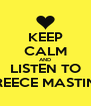 KEEP CALM AND LISTEN TO REECE MASTIN - Personalised Poster A4 size