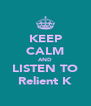 KEEP CALM AND LISTEN TO Relient K - Personalised Poster A4 size