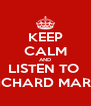 KEEP CALM AND LISTEN TO  RICHARD MARX - Personalised Poster A4 size