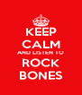 KEEP CALM AND LISTEN TO ROCK BONES - Personalised Poster A4 size