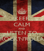 KEEP CALM AND LISTEN TO ROCK'N'ROLLA - Personalised Poster A4 size