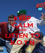 KEEP CALM AND LISTEN TO R.O.T.N - Personalised Poster A4 size