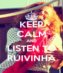 KEEP CALM AND LISTEN TO RUIVINHA - Personalised Poster A4 size