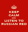 KEEP CALM AND LISTEN TO RUSSIAN RED - Personalised Poster A4 size