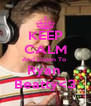 KEEP CALM And Listen To  Ryan  Beatty<3 - Personalised Poster A4 size